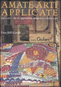 Amate arti applicate. 1991-2011: da «L'apprendista stregone» a «Italia 150»