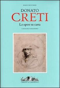 Donato Creti. Le opere su carta. Catalogo ragionato
