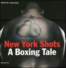 Secchiarapita.it New York shots. A boxing tale. Ediz. italiana Image