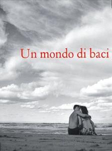 Un mondo di baci. Mario de Biasi