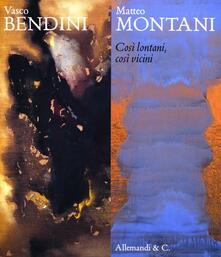 Vasco Bendini-Matteo Montani. Così lontani, così vicini. Catalogo della mostra (Chieti, 30 novembre 2012-20 gennaio 2013) - copertina