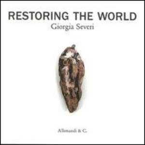 Restoring the world. Giorgia Severi