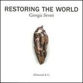 Restoring the world. Giorgia Severi