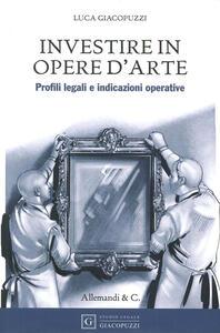 Investire in opere d'arte. Profili legali e indicazioni operative