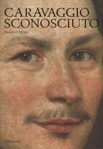 Caravaggio sconosciuto. Le origini del Merisi, eccellente disegnatore, maestro di ritratti e di «cose naturali»