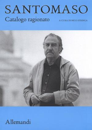 Giuseppe Santomaso. Catalogo ragionato. Ediz. illustrata