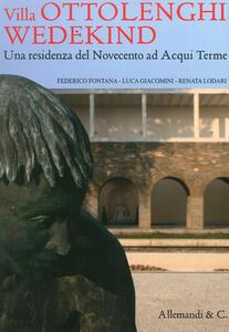 Villa Ottolenghi Wedeking. Una residenza del Novecento ad Acqui Terme