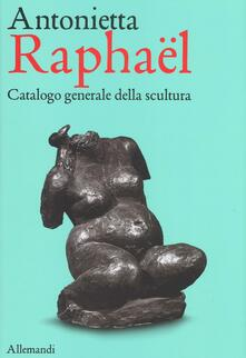 Ipabsantonioabatetrino.it Antonietta Raphaël. Catalogo generale della scultura. Ediz. a colori Image