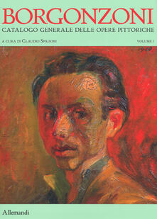 Aldo Borgonzoni. Catalogo generale delle opere pittoriche. Ediz. a colori. Vol. 1.pdf