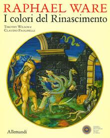 Lpgcsostenible.es Raphael Ware. I colori del Rinascimento. Catalogo della mostra (Urbino, 31 ottobre 2019-13 aprile 2020). Ediz. illustrata Image