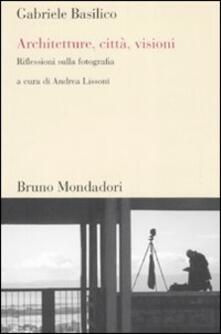 Adiaphora.it Architetture, città, visioni. Riflessioni sulla fotografia. Ediz. illustrata Image