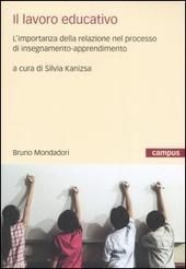 Il lavoro educativo. L'importanza della relazione nel processo di insegnamento-apprendimento