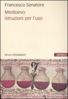 Medioevo: istruzioni per l'uso - Francesco Senatore - copertina