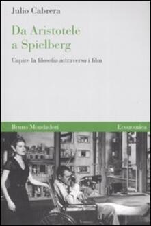 Capturtokyoedition.it Da Aristotele a Spielberg. Capire la filosofia attraverso i film Image