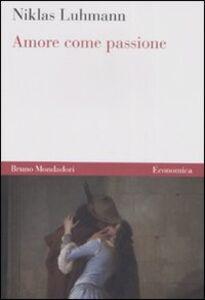 Libro Amore come passione Niklas Luhmann