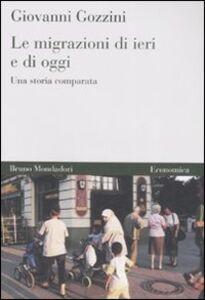 Foto Cover di Le Migrazioni di ieri e di oggi. Una storia comparata, Libro di Giovanni Gozzini, edito da Mondadori Bruno