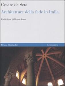 Architetture della fede in Italia. Dalle origini ai nostri giorni