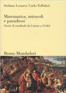 Matematica, miracoli e paradossi. Storie di cardinali da Cantor a Gödel