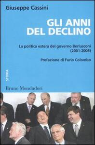 Gli anni del declino. La politica estera del governo Berlusconi (2001-2006)