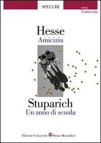 Amicizia-Un anno di scuola. Storie di amicizia - Hesse Hermann Stuparich Giani - wuz.it