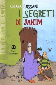 Libro I segreti di Jakim Chiara Lossani