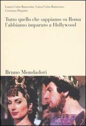 Tutto quello che sappiamo su Roma, l'abbiamo imparato a Hollywood