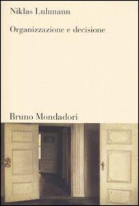Foto Cover di Organizzazione e decisione, Libro di Niklas Luhmann, edito da Mondadori Bruno