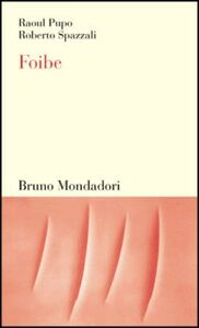 Libro Foibe Raoul Pupo , Roberto Spazzali
