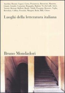Foto Cover di Luoghi della letteratura italiana, Libro di  edito da Mondadori Bruno