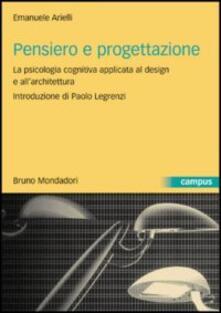 Pensiero e progettazione. La psicologia cognitiva applicata al design e allarchitettura.pdf
