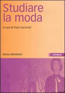 Foto Cover di Studiare la moda. Corpi vestiti strategie, Libro di  edito da Mondadori Bruno