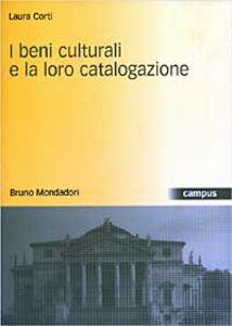 Libro I beni culturali e la loro catalogazione Laura Corti