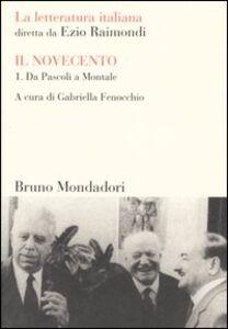 Foto Cover di La letteratura italiana. Il Novecento. Vol. 1: Da Pascoli a Montale., Libro di  edito da Mondadori Bruno