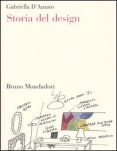 Libro Storia del design Gabriella D'Amato