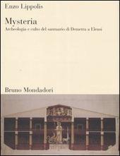 Mysteria. Archeologia e culto del santuario di Demetra a Eleusi