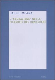 L educazione nelle filosofie del conoscere.pdf