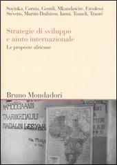 Strategie di sviluppo e aiuto internazionale. Le proposte africane. Atti del convegno (Milano, giugno 2005)