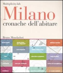 Libro Milano. Cronache dell'abitare
