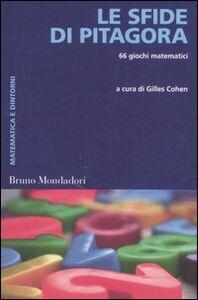 Libro Le sfide di Pitagora. 66 giochi matematici