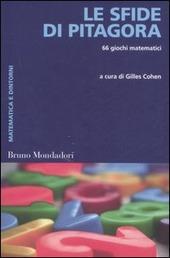 Le sfide di Pitagora. 66 giochi matematici