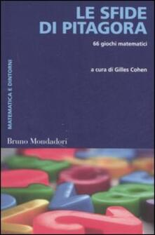 Le sfide di Pitagora. 66 giochi matematici - copertina