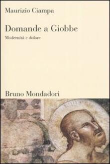 Domande a Giobbe. Modernità e dolore - Maurizio Ciampa - copertina