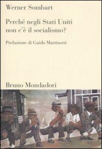 Libro Perché negli Stati Uniti non c'è il socialismo? Werner Sombart