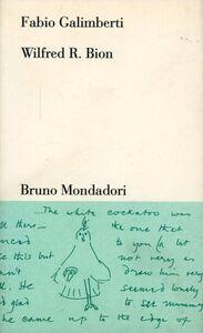 Foto Cover di Wilfred R. Bion, Libro di Fabio Galimberti, edito da Mondadori Bruno