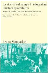 La ricerca sul campo in educazione. Vol. 2: I metodi quantitativi.
