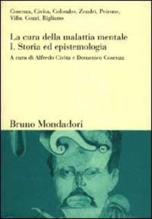 La cura della malattia mentale. Vol. 1: Storia ed epistemologia..pdf