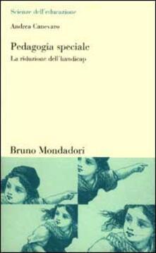 Pedagogia speciale. La riduzione dell'handicap - Andrea Canevaro - copertina