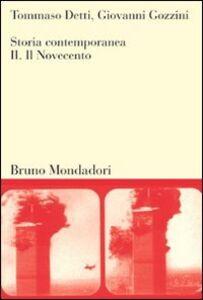 Foto Cover di Storia contemporanea. Vol. 2: Il Novecento., Libro di Tommaso Detti,Giovanni Gozzini, edito da Mondadori Bruno