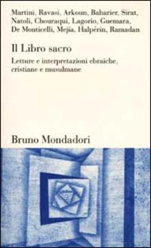 Il Libro sacro. Letture e interpretazioni ebraiche, cristiane e musulmane - copertina