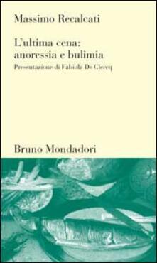 Criticalwinenotav.it L' ultima cena: anoressia e bulimia Image